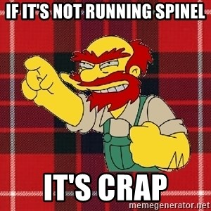 Angry Scotsman - If it's not running spinel it's crap