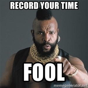 Mr T Fool - RECORD YOUR TIME  FOOL