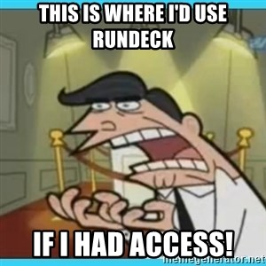 This is where I'd put my X... IF I HAD ONE - This is where i'd use rundeck if i had access!