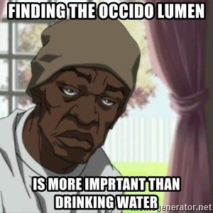 Booty Warrior - Finding the Occido Lumen Is more imprtant than drinking water