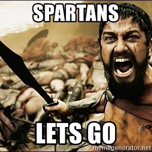 This Is Sparta Meme - Spartans Lets go