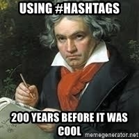 beethoven - USING #HASHTAGS 200 YEARS BEFORE IT WAS COOL