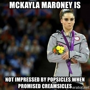 unimpressed McKayla Maroney 2 - McKayla Maroney is not impressed by popsicles when promised creamsicles