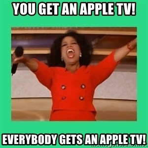 Oprah Car - YOU GET AN APPLE TV! EVERYBODY GETS AN APPLE TV!