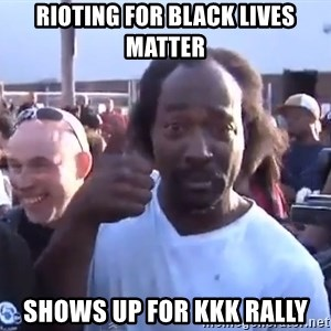 charles ramsey 3 - Rioting for black lives matter Shows up for kkk rally