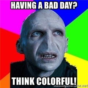 Poor Planning Voldemort - Having a bad day? Think colorful!