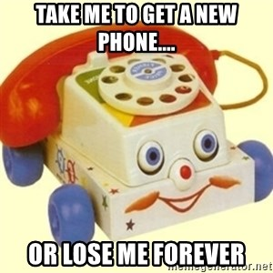 Sinister Phone - Take me to get a new phone.... Or lose me forever