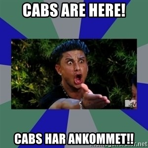 jersey shore - Cabs are here! Cabs har ankommet!!