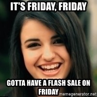 Friday Derp - It's Friday, friday gotta have a flash sale on friday
