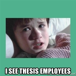 sixth sense -  I see thesis employees