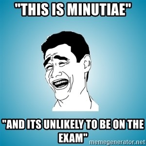 "Laughing Man - ""this is minutiae"" ""and its unlikely to be on the exam"""
