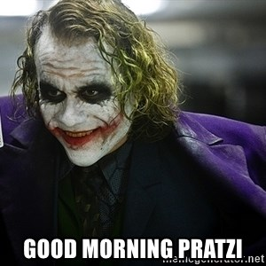 joker -  Good Morning Pratzi