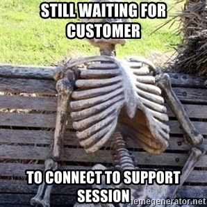Waiting For Op - still waiting for customer to connect to support session
