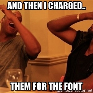 kanye west jay z laughing - and then i charged.. them for the font