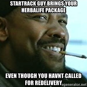 My Nigga Denzel - startrack guy brings your herbalife package even though you havnt called for redelivery