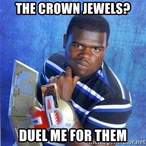 yugioh - The Crown Jewels? Duel me for them