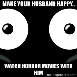 Scary Mr. Popo - Make your husband happy.. watch horror movies with him