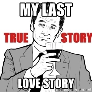 true story - my last  love story
