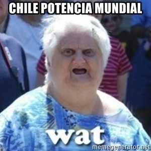 Fat Woman Wat - chile potencia mundial