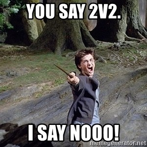 Pissed off Harry - You say 2v2. I say nooo!