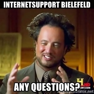 History guy - Internetsupport Bielefeld Any Questions?