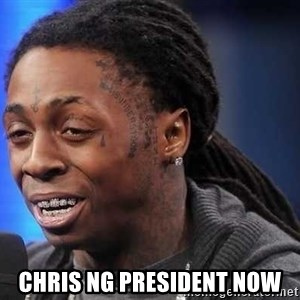 we president now -  Chris Ng president now