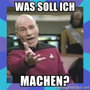 what  the fuck is this shit? - Was soll ich MACHEN?