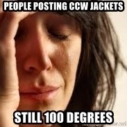 Crying lady - people posting ccw jackets still 100 degrees