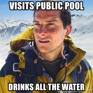 Bear Grylls - Visits public pool Drinks all the water