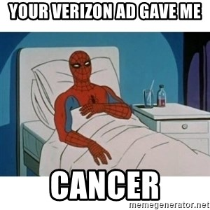 SpiderMan Cancer - your verizon ad gave me cancer