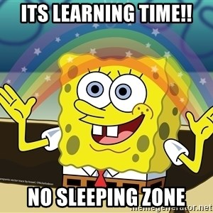 spongebob rainbow - Its learning time!! No sleeping zone