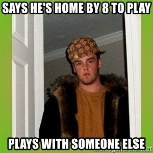 Douche guy - Says he's home by 8 to play plays with someone else