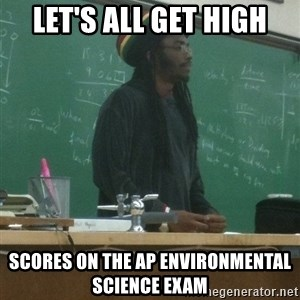 rasta science teacher - Let's all get high scores on the ap environmental science exam