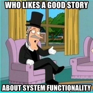 buzz killington - who likes a good story about system functionality