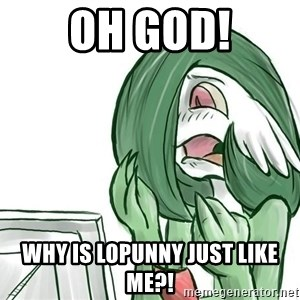 Pokemon Reaction - OH GOD! WHY IS LOPUNNY JUST LIKE ME?!