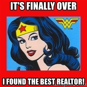 wonder woman - It's finally over I found the best realtor!