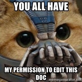 bane cat - YOU ALL HAVE My permission to edit this doc