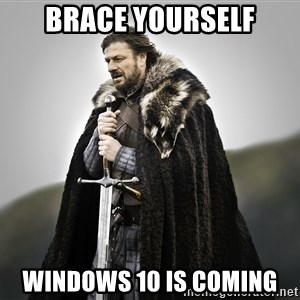 ned stark as the doctor - Brace yourself Windows 10 is coming