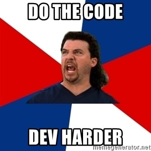 kenny powers - DO THE CODE DEV HARDER