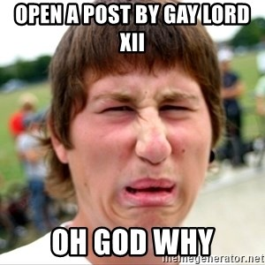 Disgusted Nigel - Open a post by Gay Lord XII Oh God why