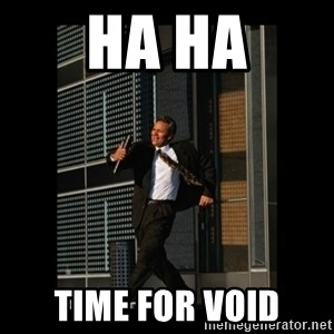 HaHa! Time for X ! - HA HA TIME FOR VOID