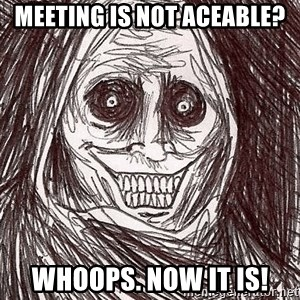 Boogeyman - MEETING IS NOT ACEABLE? WHOOPS. NOW IT IS!