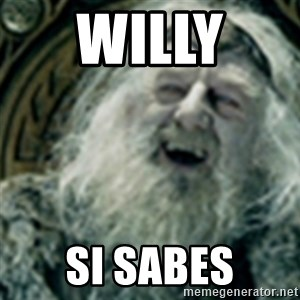you have no power here - willy  si sabes