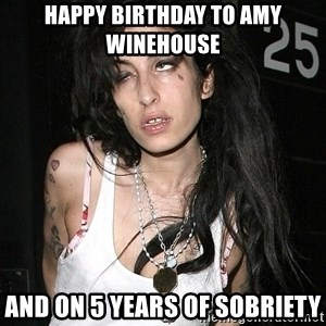 Amy Winehouse - Happy birthday to Amy Winehouse and on 5 years of sobriety