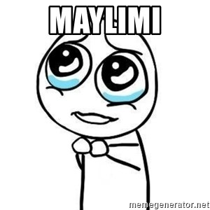 Please guy - Maylimi
