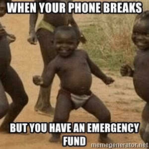Success African Kid - When your phone breaks  But you have an emergency fund