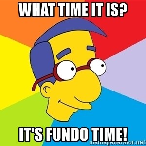 Milhouse - WHAT TIME IT IS? IT's FUNDO TIME!