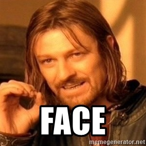 One Does Not Simply -  face