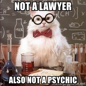 Science Cat - NOT A LAWYER ALSO NOT A PSYCHIC