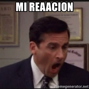 michael scott yelling NO - mi reaacion